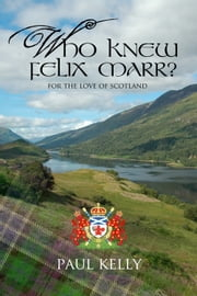 Who Knew Felix Marr? ebook by Paul Kelly