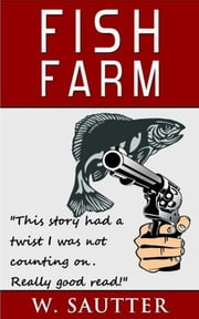Fish Farm ebook by walt sautter