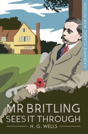 Mr. Britling Sees It Through - A Novel ebook by H. G. Wells