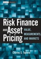 Risk Finance and Asset Pricing - Value, Measurements, and Markets ebook by Charles S. Tapiero