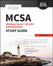 MCSA Windows Server 2012 R2 Administration Study Guide - Exam 70-411 ebook by William Panek