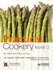 Practical Cookery Level 3 ebook by John Campbell,David Foskett,Patricia Paskins,Neil Rippington