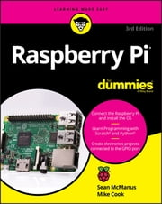Raspberry Pi For Dummies ebook by Sean McManus, Mike Cook