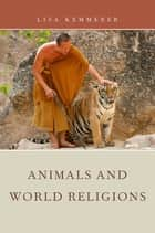 Animals and World Religions ebook by Lisa Kemmerer