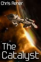 The Catalyst ebook by Chris Reher
