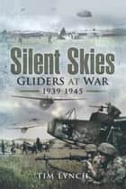 Silent Skies ebook by Tim Lynch