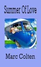 Summer of Love ebook by Marc Colten