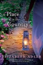 A Place in the Country ebook by Elizabeth Adler