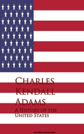 A History of the United States ebook by Charles Kendall Adams