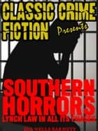 Southern Horrors - Lynch Law In All Its Phases ebook by Barnett, Ida Wells