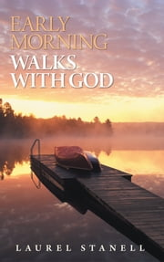 Early Morning Walks with God ebook by Laurel Stanell