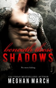 Beneath These Shadows ebook by Meghan March
