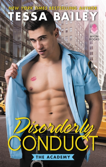 Disorderly Conduct - The Academy ebook by Tessa Bailey