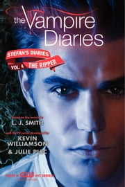 The Vampire Diaries: Stefan's Diaries #4: The Ripper ebook by L. J. Smith,Kevin Williamson & Julie Plec
