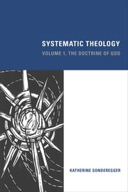 Systematic Theology - The Doctrine of God ebook by Katherine Sonderegger
