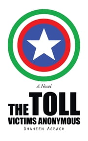 The Toll - Victims Anonymous ebook by Shaheen Asbagh