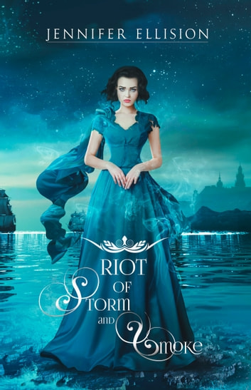 Riot of Storm and Smoke ebook by Jennifer Ellision