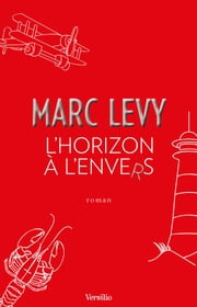 L'Horizon à l'envers eBook by Marc Levy