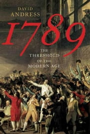 1789 - The Threshold of the Modern Age ebook by David Andress