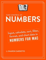 Take Control of Numbers ebook by Sharon Zardetto