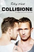 Collisione ebook by Riley Hart