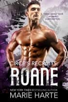 Circe's Recruits: Roane - Circe's Recruits, #1 ebook by Marie Harte