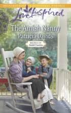 The Amish Nanny (Mills & Boon Love Inspired) (Brides of Amish Country, Book 12) ebook by Patricia Davids
