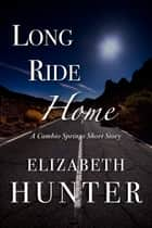 Long Ride Home: A Cambio Springs Short Story ebook by Elizabeth Hunter