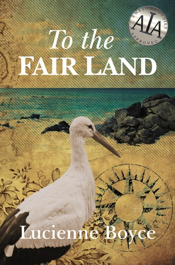 To the Fair Land ebook by Lucienne Boyce
