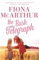 The Bush Telegraph ebook by Fiona McArthur