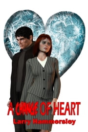 A Change of Heart ebook by Larry Hammersley