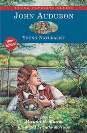 John Audubon - Young Naturalist ebook by Miriam E. Mason,Cathy Morrison