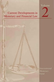 Current Developments in Monetary and Financial Law, Vol. 2 ebook by International Monetary Fund
