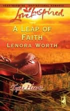 A Leap of Faith (Mills & Boon Love Inspired) (Texas Hearts, Book 3) eBook by Lenora Worth
