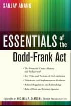 Essentials of the Dodd-Frank Act ebook by Sanjay Anand