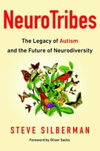 NeuroTribes, The Legacy of Autism and the Future of Neurodiversity