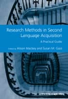 Research Methods in Second Language Acquisition ebook by Alison Mackey,Susan M. Gass