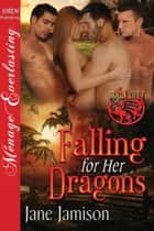 Falling for Her Dragons ebook by Jane Jamison