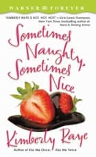 Sometimes Naughty, Sometimes Nice ebook by Kimberly Raye