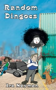 Random Dingoes ebook by Ira Nayman