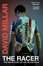 The Racer - Life on the Road as a Pro Cyclist ebook by