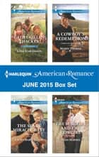 Harlequin American Romance June 2015 Box Set ebook by Cathy Gillen Thacker,Laura Marie Altom,Marin Thomas,Heidi Hormel