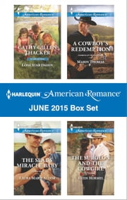 Harlequin American Romance June 2015 Box Set - Lone Star Daddy\The SEAL's Miracle Baby\A Cowboy's Redemption\The Surgeon and the Cowgirl ebook by Cathy Gillen Thacker,Laura Marie Altom,Marin Thomas,Heidi Hormel