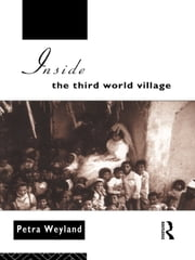 Inside the Third World Village ebook by Petra Weyland