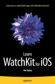Learn WatchKit for iOS ebook by Kim Topley