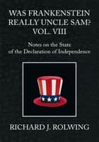 Was Frankenstein Really Uncle Sam? Vol. VIII ebook by Richard J. Rolwing