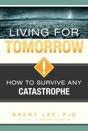 Living for Tomorrow ebook by Brent Lee
