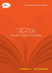 Epic - The Storyline of the Bible ebook by James L. Nicodem