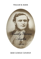 Timothy Warren Anglin - 1822-96 ebook by William Baker