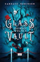 Quinsey Wolfe's Glass Vault ebook by Candace Robinson